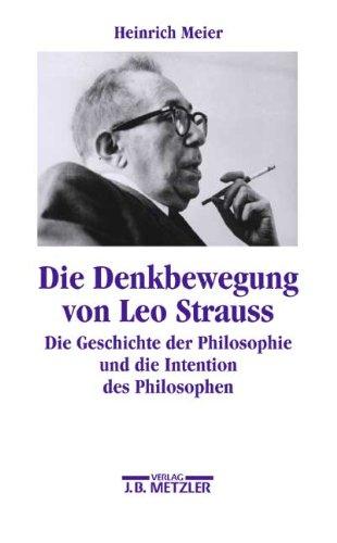9783476015044: Die Denkbewegung von Leo Strauss: Die Geschichte der Philosophie und die Intention des Philosophen