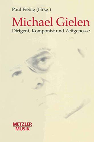 Michael Gielen. Inkl. CD. Dirigent, Komponist, Zeitgenosse