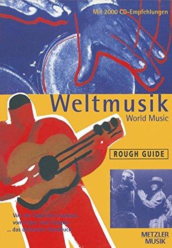 9783476015327: Rough Guide Weltmusik: Von Salsa zum Soukous, vom Cajun zum Calypso, ...das ultimative Handbuch. Mit 2000 CD-Empfehlungen