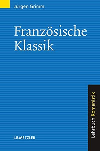9783476016522: Französische Klassik: Lehrbuch Romanistik