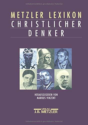 9783476017062: Metzler Lexikon Christlicher Denker (German Edition)