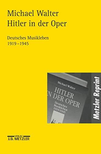 9783476017888: Hitler in der Oper: Deutsches Musikleben 1919-1945 (German Edition)