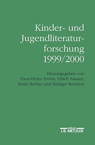 Kinder- und Jugendliteraturforschung 1999/2000: Mit einer Gesamtbibliographie der Veröffentlichungen des Jahres 1999 (German Edition) (3476017915) by Hans-Heino Ewers; Ulrich Nassen; Karin Richter; Rüdiger Steinlein