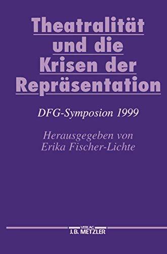 9783476018274: Theatralität und die Krisen der Repräsentation: DFG-Symposion 1999 (Germanistische Symposien)