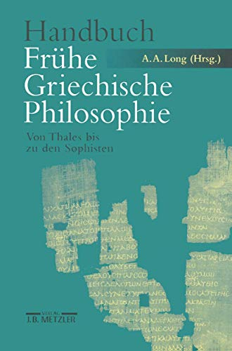 9783476018526: Handbuch Frühe Griechische Philosophie: Von Thales bis zu den Sophisten