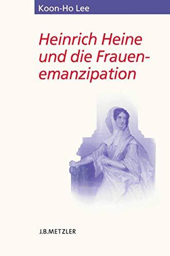 Heinrich Heine und die Frauenemanzipation: Koon-Ho Lee