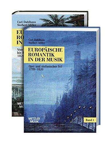 9783476019820: Europäische Romantik in der Musik: Gesamtwerk in 2 Bänden (German Edition)