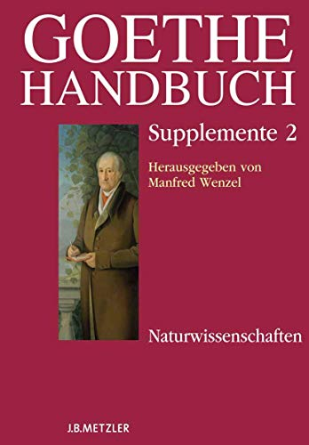 Goethe-Handbuch. Supplemente Band 2: Manfred Wenzel