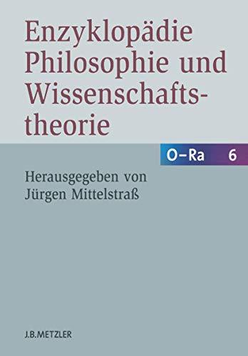 O - Ra. Enzyklopädie Philosophie und Wissenschaftstheorie: Jürgen Mittelstraß