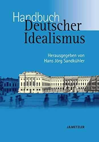 9783476021182: Handbuch Deutscher Idealismus (German Edition)