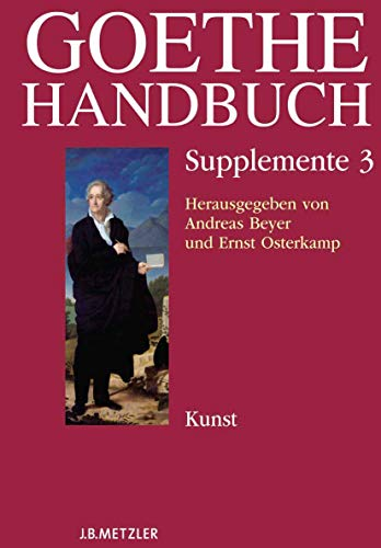 Goethe-Handbuch. Supplemente Band 3: Andreas Beyer
