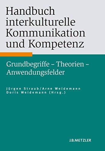 9783476021892: Handbuch interkulturelle Kommunikation und Kompetenz: Grundbegriffe – Theorien – Anwendungsfelder (German Edition)
