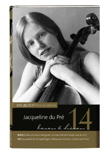 die zeit klassik-edition jacqueline du pré - lesen und hören band 14 - zeitverlag gerd bucerius gmbh + co. kg