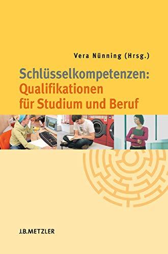 9783476022424: Schlüsselkompetenzen: Qualifikationen für Studium und Beruf