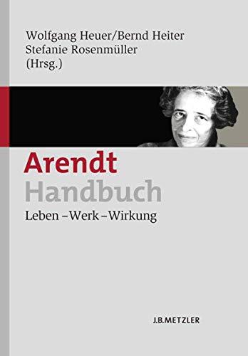 9783476022554: Arendt-Handbuch: Leben – Werk – Wirkung