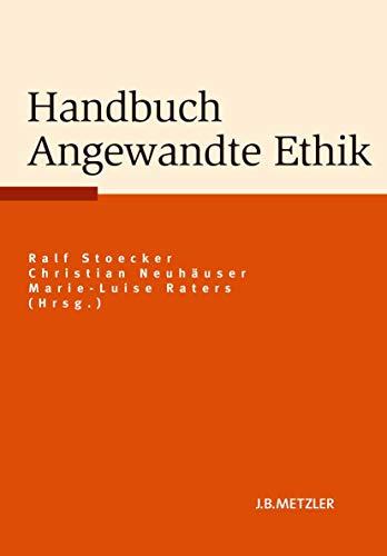 9783476023032: Handbuch Angewandte Ethik (German Edition)