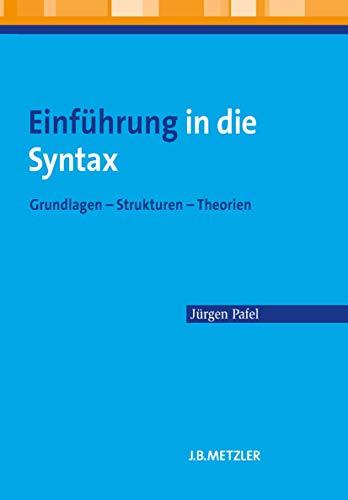 9783476023223: Einführung in die Syntax: Grundlagen - Strukturen - Theorien