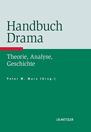 9783476023483: Handbuch Drama: Theorie, Analyse, Geschichte (German Edition)