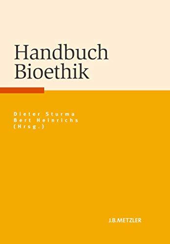 9783476023704: Handbuch Bioethik (German Edition)