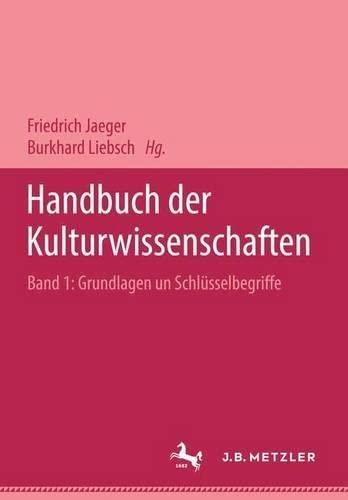 Handbuch der Kulturwissenschaften. 3 Bde. Bd. 1: Jaeger, Friedrich /