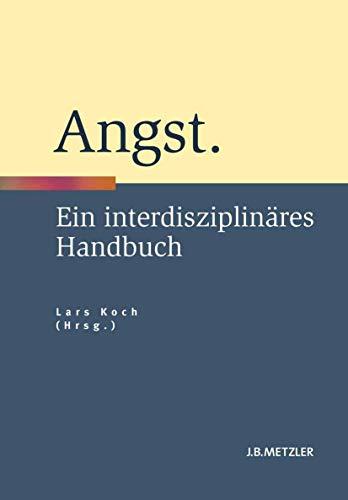 9783476024152: Angst: Ein interdisziplinäres Handbuch