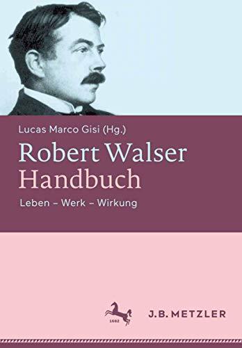 Robert Walser-Handbuch: Lucas Marco Gisi