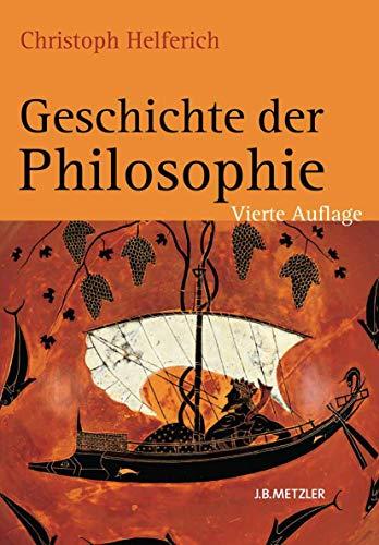 9783476024268: Geschichte der Philosophie: Von den Anfängen bis zur Gegenwart und Östliches Denken (German Edition)