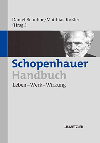 9783476024442: Schopenhauer-Handbuch: Leben – Werk – Wirkung (German Edition)