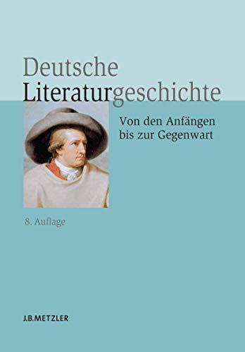 9783476024534: Deutsche Literaturgeschichte: Von den Anfängen bis zur Gegenwart (German Edition)