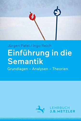 9783476024558: Einführung in die Semantik: Grundlagen – Analysen – Theorien (German Edition)