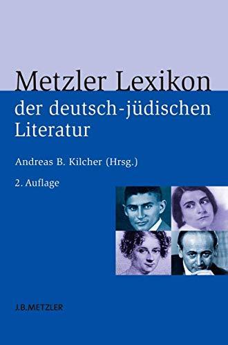 Metzler Lexikon der deutsch-jüdischen Literatur: Andreas B. Kilcher
