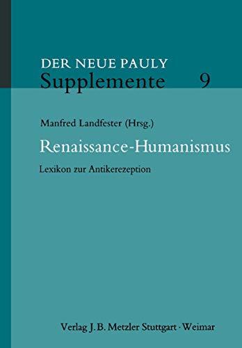 9783476024695: Renaissance-Humanismus: Lexikon zur Antikerezeption (Neuer Pauly Supplemente) (German Edition)