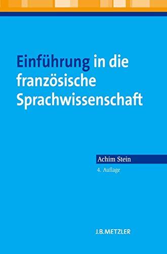 9783476025111: Einführung in die französische Sprachwissenschaft (German Edition)