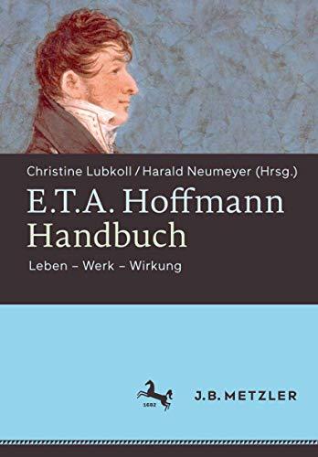 9783476025234: E.T.A. Hoffmann-Handbuch: Leben – Werk – Wirkung (German Edition)