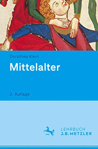 9783476025968: Mittelalter: Lehrbuch Germanistik (German Edition)