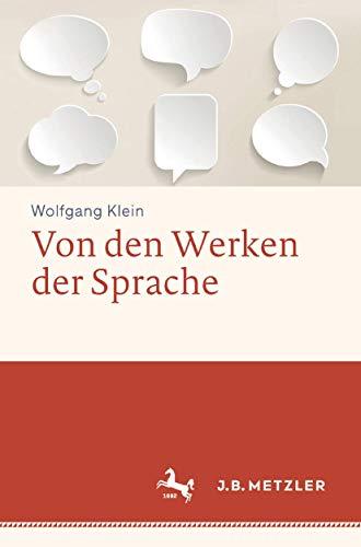 Von den Werken der Sprache: Wolfgang Klein