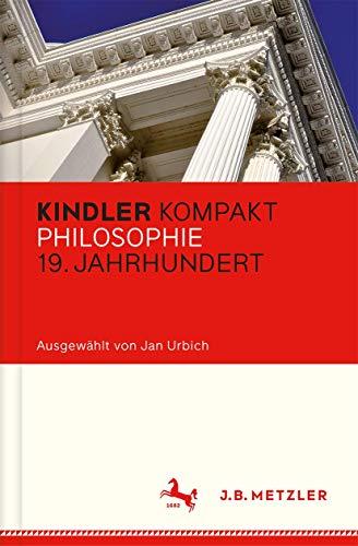 Kindler Kompakt: Philosophie 19. Jahrhundert: Jan Urbich