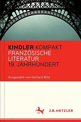 9783476040749: Kindler Kompakt: Französische Literatur 19. Jahrhundert