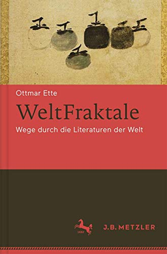 WeltFraktale. Wege durch die Literaturen der Welt: Ottmar Ette