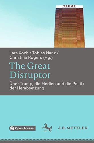 Beispielbild für The great disruptor. über Trump, die Medien und die Politik der Herabsetzung. zum Verkauf von Gast & Hoyer GmbH