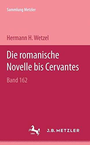 Die romanische Novelle bis Cervantes (Sammlung Metzler: Wetzel, Hermann Hubert