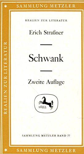 9783476120779: Schwank (Sammlung Metzler ; M 77 : Abt. E, Poetik) [Turtleback] by Strassner,...