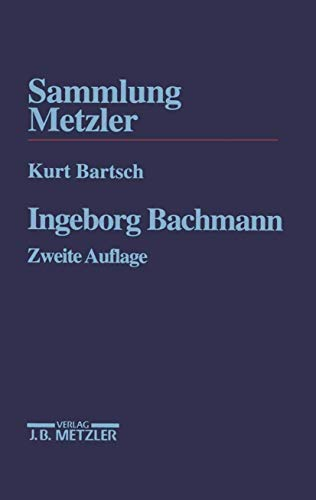 Ingeborg Bachmann (Sammlung Metzler) (German Edition) - Kurt Bartsch