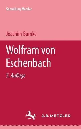 Wolfram von Eschenbach (Abt. D, Literaturgeschichte) (German: Bumke, Joachim