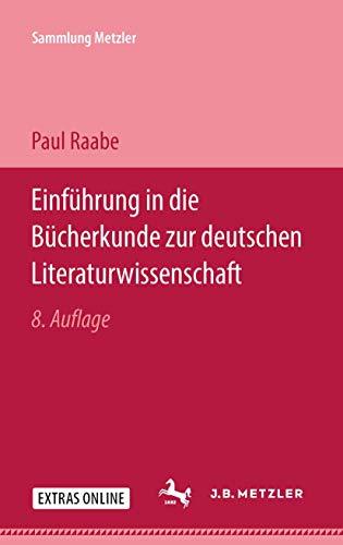 9783476180018: Einfuhrung in die Bucherkunde zur deutschen Literaturwissenschaft (Sammlung Metzler ; Bd. 1 : Abt. B, Literaturwissenschaftliche Methodenlehre) (German Edition)