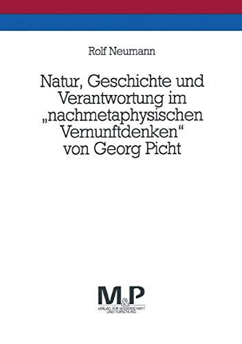 """9783476450432: Natur, Geschichte und Verantwortung im """"nachmetaphysischen Vernunftdenken"""" von Georg Picht: M&P Schriftenreihe (German Edition)"""