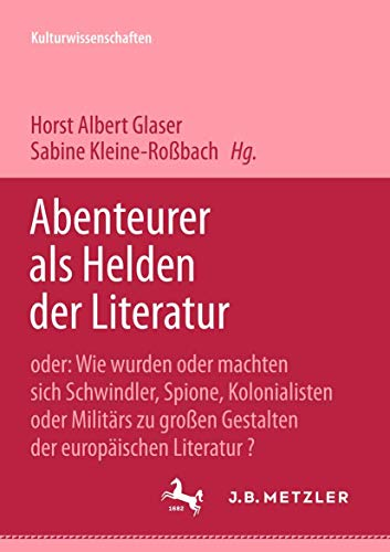 9783476453013: Abenteurer als Helden der Literatur.
