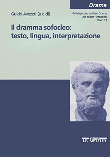 9783476453037: Il dramma sofocleo: testo, ligua, interpretazione (Italian Edition)