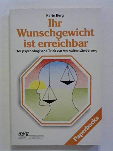 9783478020701: Ihr Wunschgewicht ist erreichbar. Der psychologische Trick zur Verhaltensänderung.