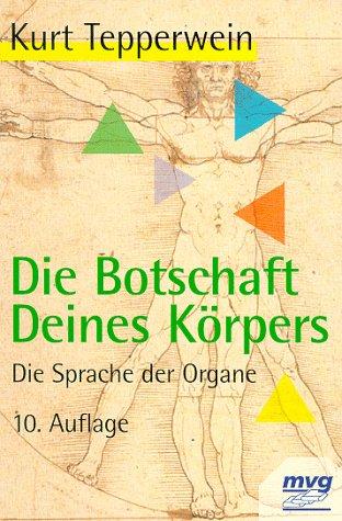 9783478030601: Die Botschaft Deines Körpers. Die Sprache der Organe.